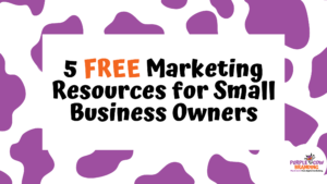 5 Free Marketing Resources for Small Business Owners